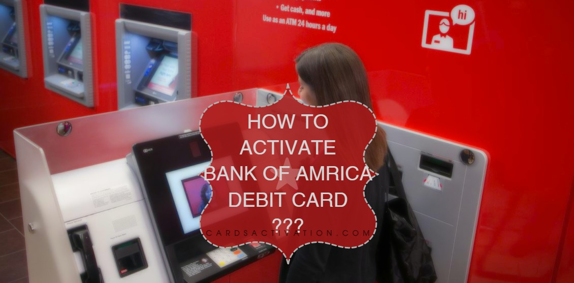 How to activate Bank of America Debit Card