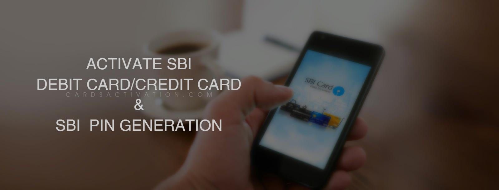SBI Card PIN Generation | Activate SBI Credit Card